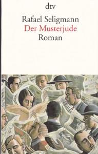 Rafael Seligmann - Der Musterjude